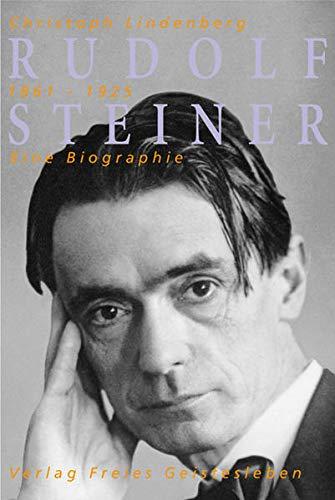 Rudolf Steiner. Eine Biographie: Christoph Lindenberg