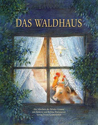 9783772515668: Das Waldhaus: Ein Märchen der Brüder Grimm