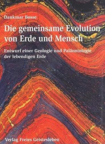 9783772515934: Die gemeinsame Evolution von Erde und Mensch: Entwurf einer Geologie und Paläontologie