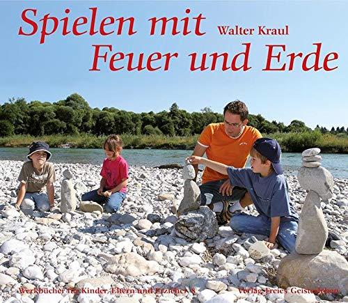 Spielen mit Feuer und Erde: Walter Kraul