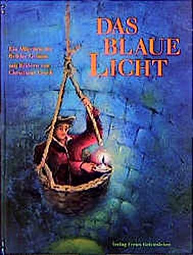 9783772516764: Das blaue Licht: Ein Märchen der Brüder Grimm