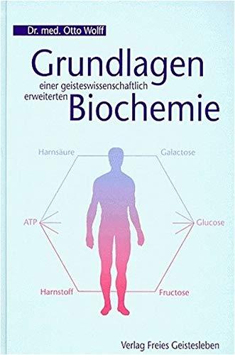 9783772517341: Grundlagen einer geisteswissenschaftlich erweiterten Biochemie.
