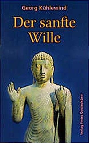 9783772518690: Der sanfte Wille.