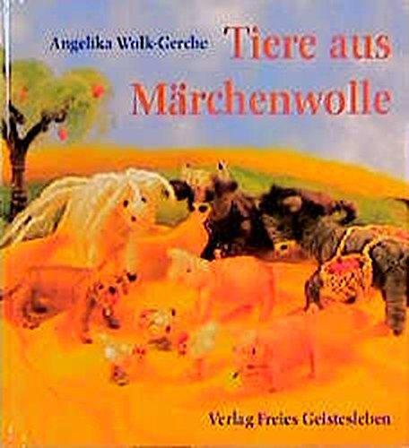 9783772518751: Tiere aus Märchenwolle.