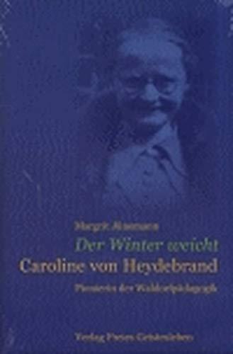 9783772518867: Der Winter weicht - Caroline von Heydebrand.
