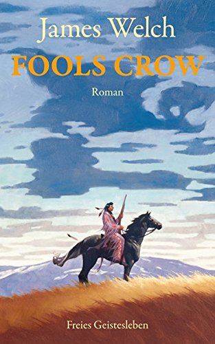 Fools Crow: Welch, James