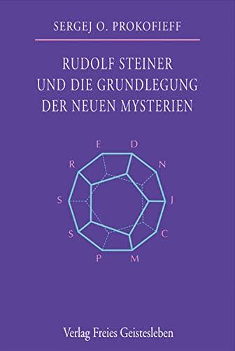 9783772519079: Rudolf Steiner und die Grundlegung der neuen Mysterien