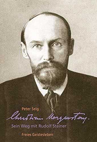 Christian Morgenstern: Sein Weg mit Rudolf Steiner (Hardback): Peter Selg