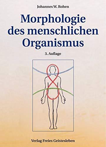 Morphologie des menschlichen Organismus: Johannes W. Rohen