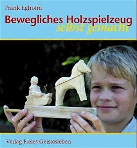9783772520310: Bewegliches Holzspielzeug selbst gemacht
