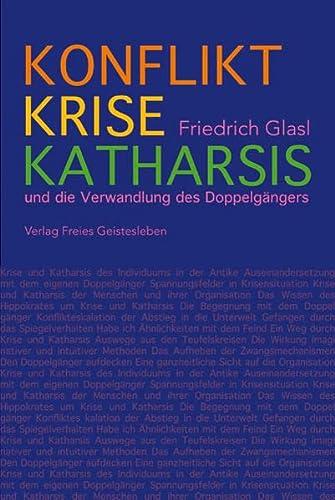 9783772521270: Konflikt, Krise, Katharsis: und die Verwandlung des Doppelg�ngers