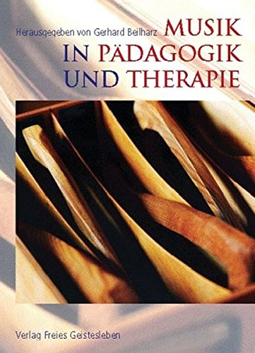 Musik in Pädagogik und Therapie: Gerhard Beilharz