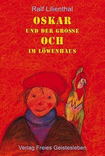 9783772522567: Oskar und der gro�e Och im L�wenhaus