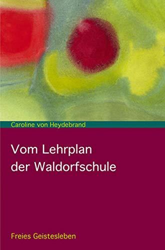9783772525209: Vom Lehrplan der Freien Waldorfschule