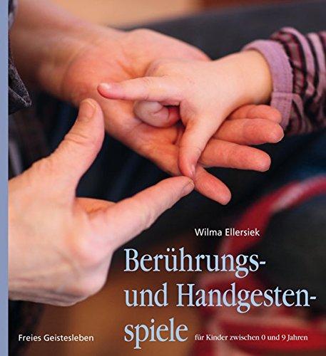 9783772526626: Ber�hrungs- und Handgestenspiele f�r Kinder zwischen 0 und 9 Jahren