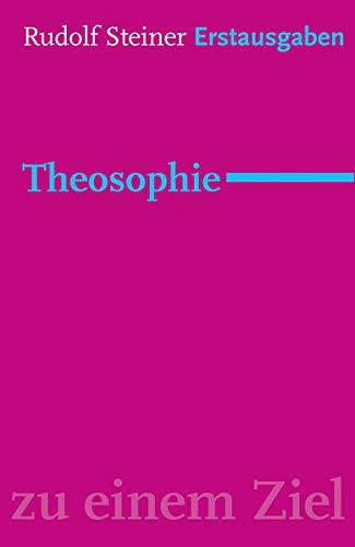 9783772529023: Theosophie: Einführung in übersinnliche Welterkenntnis und Menschenbestimmung (1904).