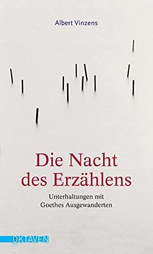 9783772530067: Die Nacht des Erzählens: Unterhaltungen mit Goethes Ausgewanderten