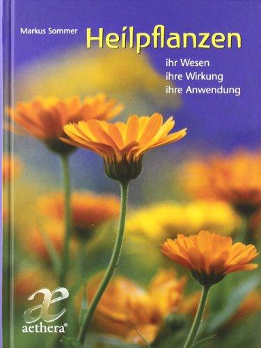 9783772550492: Heilpflanzen: ihr Wesen - ihre Wirkung - ihre Anwendung