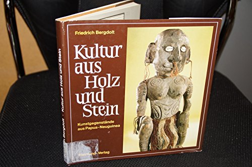 9783772601231: Kultur aus Holz und Stein: Kunstgegenstande aus Papua-Neuguinea