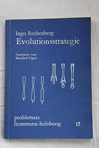 Evolutionsstrategie. Optimierung technischer Systeme nach Prinzipien der: Rechenberg, Ingo