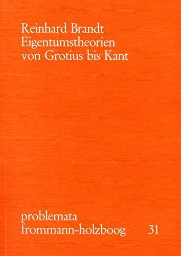 Eigentumstheorien von Grotius bis Kant: Reinhard Brandt