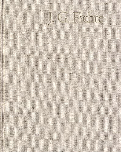9783772805417: Johann Gottlieb Fichte: Gesamtausgabe / Reihe Iv: Kollegnachschriften - Kollegnachschriften 1796-1804: Gesamtausgabe Der Bayerischen Akademie Der Wissenschaften (German Edition)