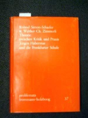 Theorie Zwischen Kritik und Praxis. Jürgen Habermas: Simon-Schaefer, Roland /