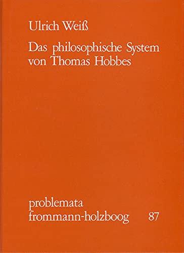 9783772807930: Das philosophische System von Thomas Hobbes (Problemata)