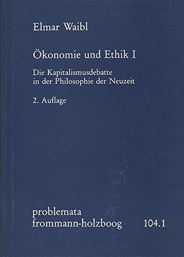 Ökonomie und Ethik I: Elmar Waibl