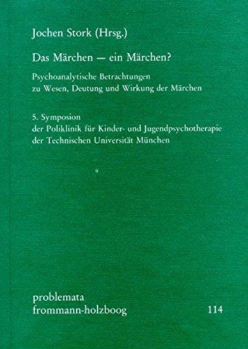 Das Märchen - ein Märchen?: Psychoanalytische Betrachtung: Frommann-Holzboog Verlag e.K.