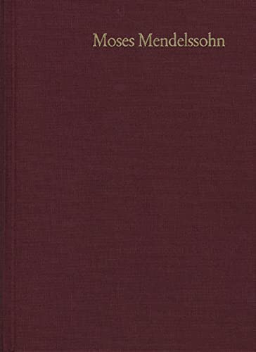 Moses Mendelssohn: Gesammelte Schriften. Jubiläumsausgabe / Band 6,1: Kleinere Schriften ...