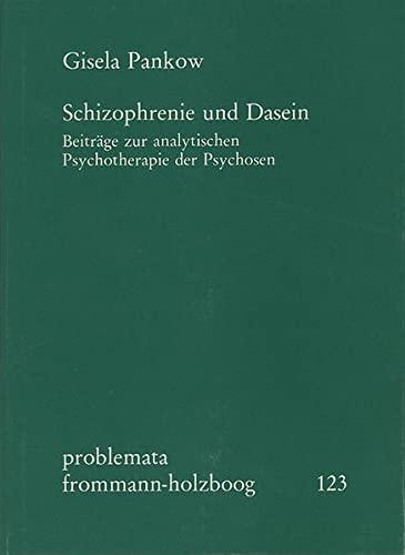 9783772810596: Schizophrenie und Dasein. Beitr�ge zur analytischen Psychotherapie der Psychosen / Schizophrenie und Dasein. Frommann-Holzboog. 1989.