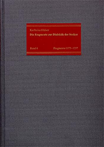 9783772811791: Die Fragmente zur Dialektik der Stoiker. Neue Sammlung der Texte mit deutscher Übersetzung und Kommentaren