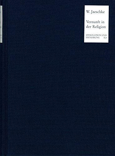 9783772811883: Die Vernunft in Der Religion: Studien Zur Grundlegung Der Religionsphilosophie Hegels (Spekulation Und Erfahrung)