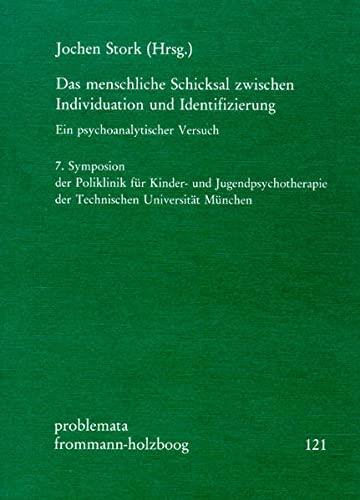 Das menschliche Schicksal zwischen Individuation und Identifizierung: Frommann-Holzboog Verlag e.K.