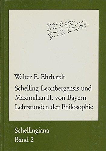 Schelling Leonbergensis und Maximilian II. von Bayern: Ehrhardt, Walter E