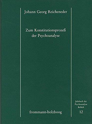 Zum Konstitutionsprozess der Psychoanalyse: Johann Georg Reicheneder