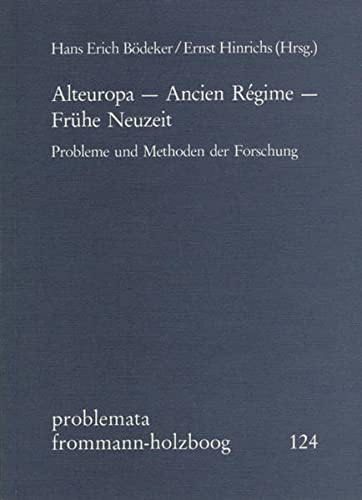 9783772813450: Alteuropa - Ancien Regime - Fruhe Neuzeit: Probleme Und Methoden Der Forschung (Problemata) (English and German Edition)