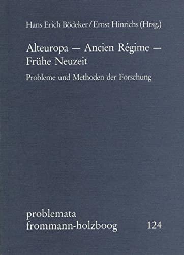 Alteuropa - Ancien Rà gime - Frühe: Frommann-Holzboog Verlag e.K.