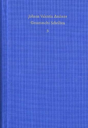 Gesammelte Schriften / Rosenkreuzerschriften: Johann V. Andreae