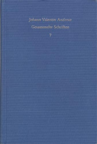 Johann Valentin Andreae: Gesammelte Schriften / Band 7: Veri Christianismi solidaeque ...