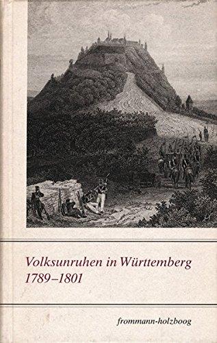 "Volksunruhen in Württemberg 1789â ""1801 (in German): Frommann-Holzboog Verlag e.K."