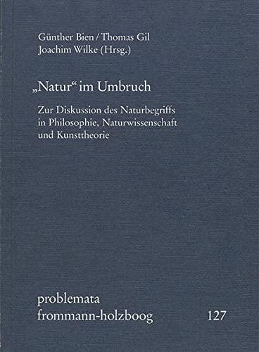 »Natur« im Umbruch: Zur Diskussion des Naturbegriffs: Frommann-Holzboog Verlag e.K.