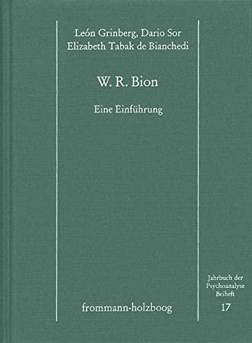 9783772814969: W. R. Bion: Eine Einfuhrung (Jahrbuch Der Psychoanalyse. Beihefte)