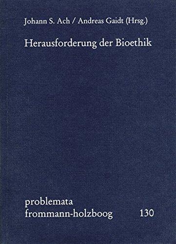 Herausforderung der Bioethik (in German): Frommann-Holzboog Verlag e.K.