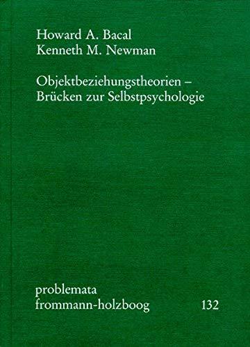 9783772815829: Objektbeziehungstheorien - Brücken zur Selbstpsychologie
