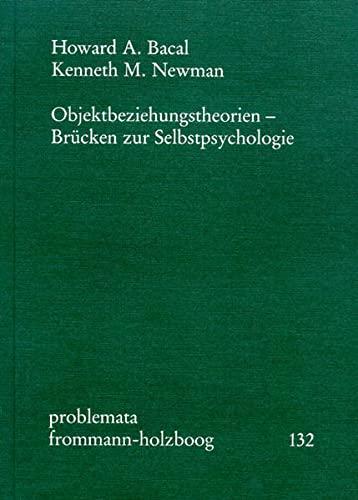 9783772815836: Objektbeziehungstheorien - Brucken Zur Selbstpsychologie (Problemata) (German Edition)