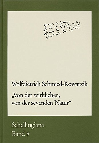 9783772815980: Von Der Wirklichen, Von Der Seyenden Natur: Schellings Ringen Um Eine Naturphilosophie in Auseinandersetzung Mit Kant, Fichte Und Hegel (Schellingiana)