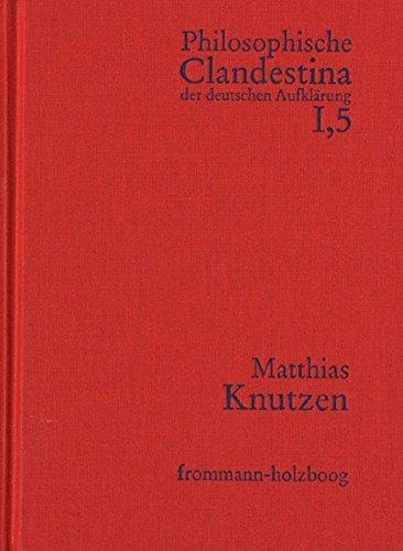 Philosophische Clandestina der deutschen Aufklärung. Texte und Dokumente / Philosophische...