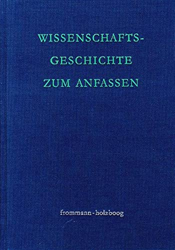 9783772817274: Wissenschaftsgeschichte Zum Anfassen: Von Frommann Bis Holzboog (German Edition)